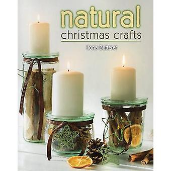 Natural Christmas Crafts by Ilona Butterer - 9780811714310 Book