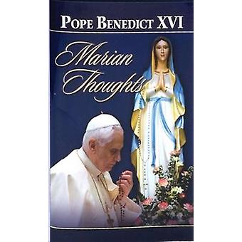 Marian Thoughts - Selection of Texts by Pope Benedict XVI - Lucio Coco