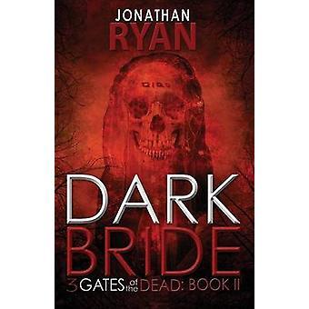 Dark Bride by Jonathan Ryan - 9781497663084 Book