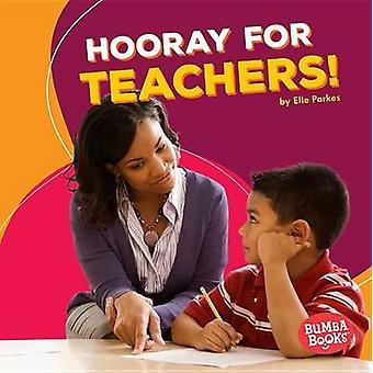 Hooray for Teachers! by Elle Parkes - 9781512414370 Book