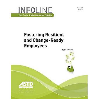 Fostering Resilient and Change-Ready Employees by Stella Cowan - 9781