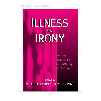 Irony and Illness by Antze Lambek - 9781571816740 Book
