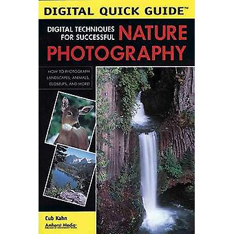 Digital Techniques for Successful Nature Photography by Cub Kahn - 97