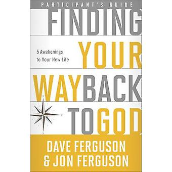 Finding Your Way Back to God - Five Awakenings to Your New Life - Parti