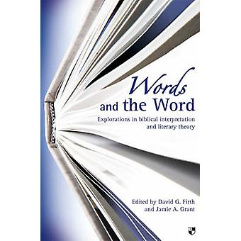 Words and the Word - Explorations in Biblical Interpretation and Liter
