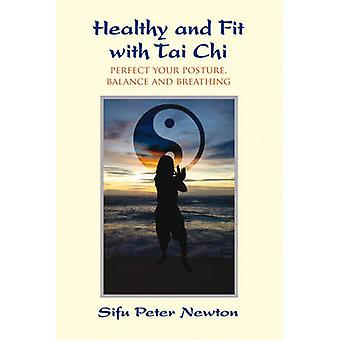 The Healthy and Fit with Tai Chi - Perfect Your Posture - Balance - an