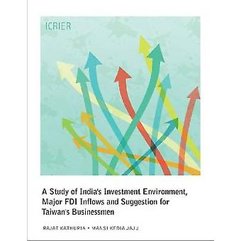 A Study of India's Investment Environment - Major FDI Inflows and Sug