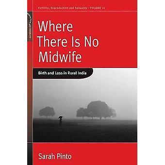 Donde hay No partera - nacimiento y pérdida en la India Rural por Sarah Pin