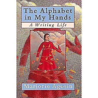 Het alfabet in mijn handen - een leven schrijven door Marjorie Agosin - 9780813