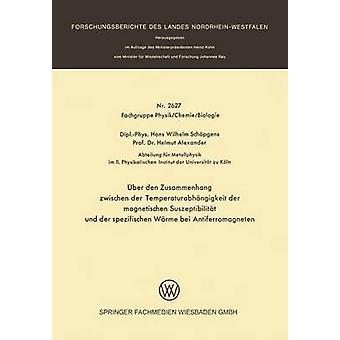 ber den Zusammenhang zwischen seen der Temperaturabhngigkeit der magnetischen Suszeptibilitt und der spezifischen Wrme bei antiferromagneten door Schpgens & Hans Wilhelm