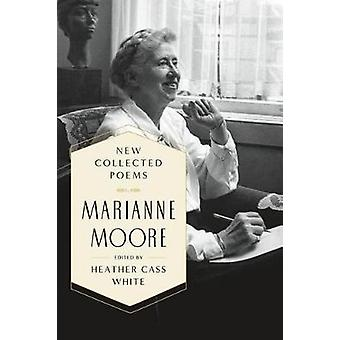 New Collected Poems by Marianne Moore - 9780374221041 Book