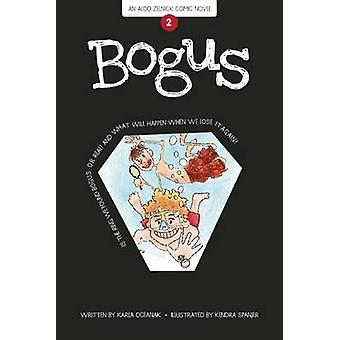 Bogus (First Trade Paper Edition) by Karla Oceanak - Kendra Spanjer -