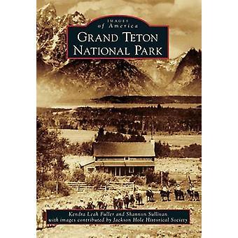Grand Teton National Park by Kendra Leah Fuller - Shannon Sullivan -