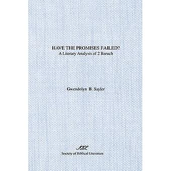 Have the Promises Failed A Literary Analysis of 2 Baruch by Sayler & Gwendolyn B.