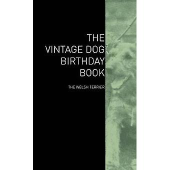 The Vintage Dog Birthday Book  The Welsh Terrier by Various