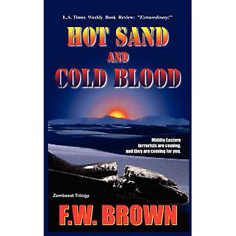 Hot Sand and Cold Blood by Brown & F. Washington