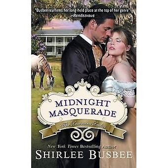 Midnight Masquerade the Louisiana Ladies Series Book 2 by Busbee & Shirlee