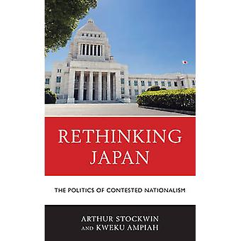 Rethinking Japan The Politics of Contested Nationalism by Stockwin & Arthur