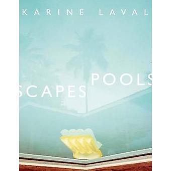 Karine Laval Poolscapes av Karine Laval
