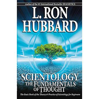 Scientology The Fundamentals of Thought  The Basic Book of the Theory amp Practice of Scientology for Beginners by L Ron Hubbard