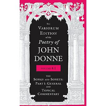 The Variorum Edition of the Poetry of John Donne Volume 4.1 by John Donne