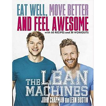 The Lean Machines Eat Well Move Better and Feel Awesome by John ChapmanLeon Bustin