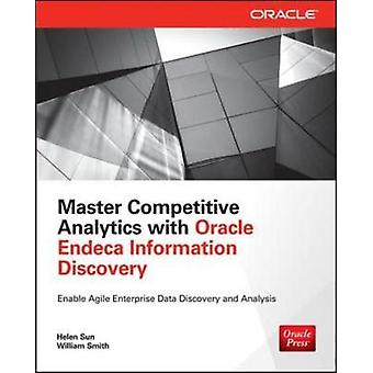 Master Competitive Analytics met Oracle Endeca Information Discovery door Helen SunWilliam Smith