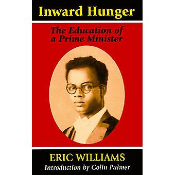 Inward Hunger The Education of a Prime Minister by Williams & Eric