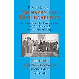 Erinnern und Durcharbeiten by Lockot & Regine