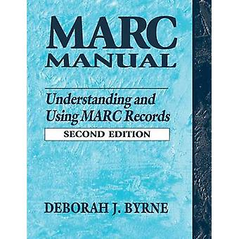 MARC Manual Understanding and Using MARC Records by Byrne & Deborah