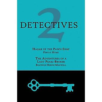 2 Detectives Hagar of the PawnShop  The Adventures of a Lady PearlBroker by Hume & Fergus