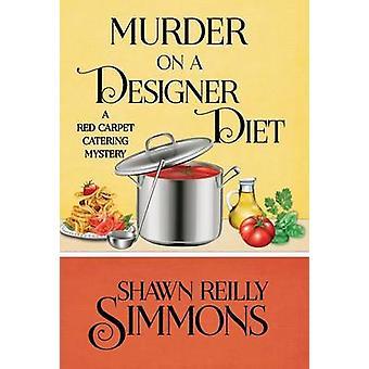 MURDER ON A DESIGNER DIET by Simmons & Shawn Reilly