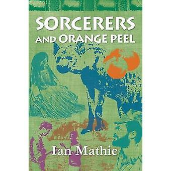 Sorcerers and Orange Peel by Mathie & Ian