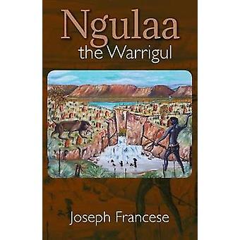 Ngulaa the Warrigul by Joseph & Francese