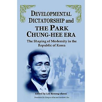 Developmental Dictatorship and the Park ChungHee Era by ByeongCheon & Lee