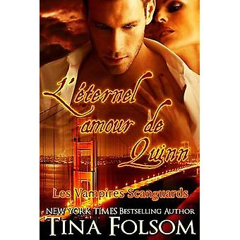 Lternel amour de Quinn Les Vampires Scanguards  Tome 6 by Folsom & Tina