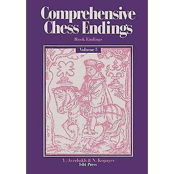Comprehensive Chess Endings Volume 5 Rook Endings by Averbakh & Yuri