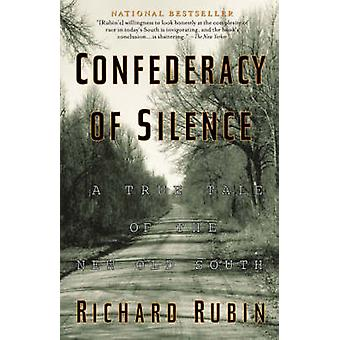 Confederacy of Silence A True Tale of the New Old South by Rubin & Richard
