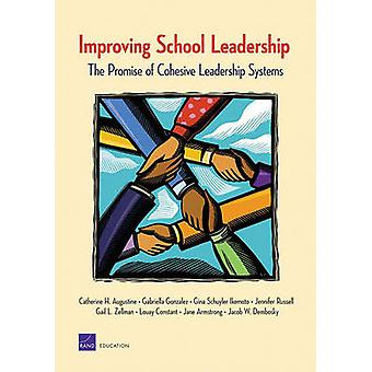 Improving School Leadership The Promise of Cohesive Leadership Systems by Augustine & Catherine H.