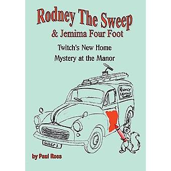 Rodney the Chimney Sweep  Jemima Four Foot Twitchs New Home  Mystery at the Manor by Ross & Paul