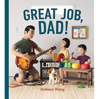 Great Job Dad by Holman Wang