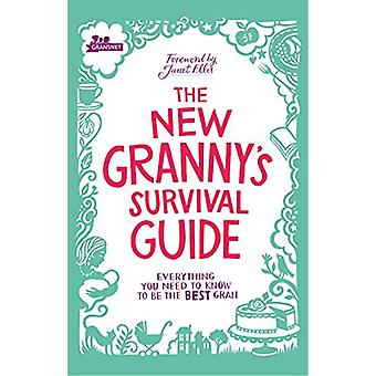 The New Granny's Survival Guide - Everything you need to know to be th