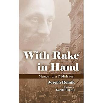 With Rake in Hand - Memoirs of a Yiddish Poet de Rolnik Joseph - 97808