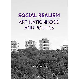 Social Realism - Art - Nationhood and Politics by David Forrest - 9781