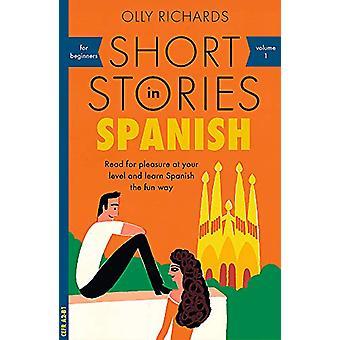 Nouvelles en espagnol pour les débutants - Lire pour le plaisir à votre lev