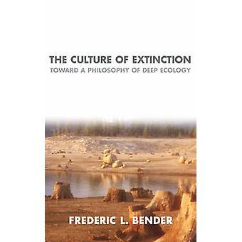 The Culture Of Extinction by Frederic L. Bender - 9781591020554 Book