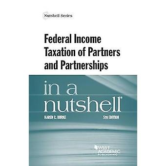 Federal Income Taxation of Partners and Partnerships in a Nutshell by