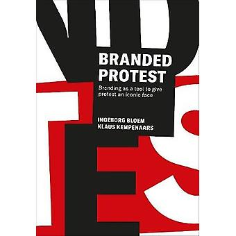 Branded Protest - The Power of Branding and its Influence on Protest M