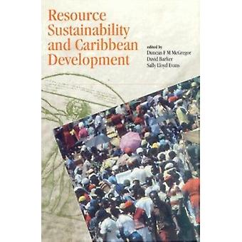 Resource Sustainability and Caribbean Development by Duncan F.M. McGr
