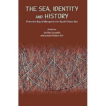 The Sea - Identity and History - From the Bay of Bengal to the South C